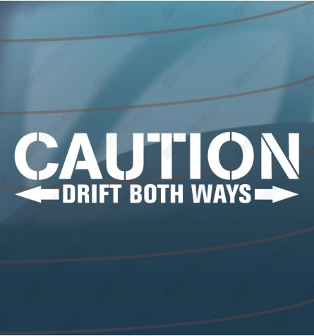 Caution - Drift both ways