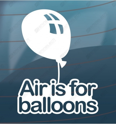 Air is for balloons