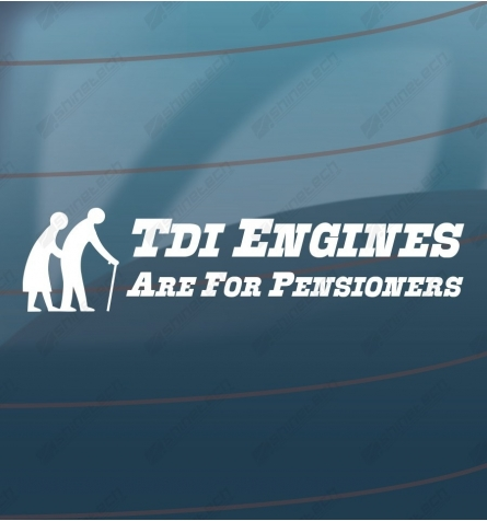 TDI Engines are for pensioners