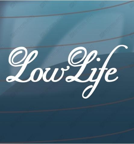Low life sticker