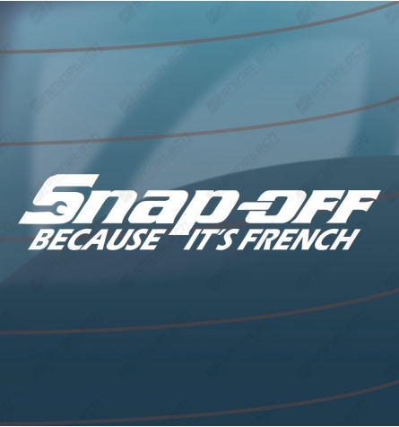 Snap off because its French