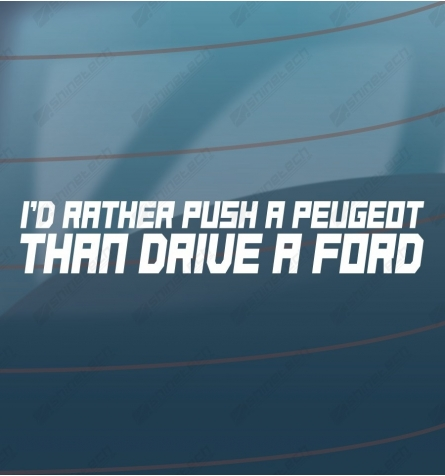 Id rather push a Peugeot