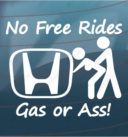 No free rides, gas or ass! - Honda