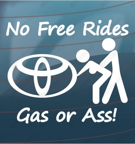 No free rides, gas or ass! - Toyota