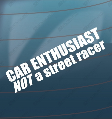 Car enthusiast not a street racer