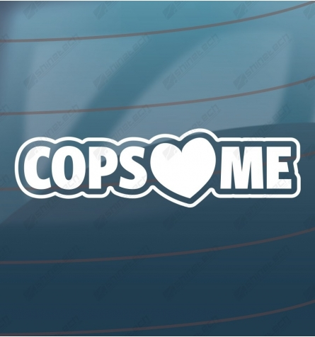Cops loves me