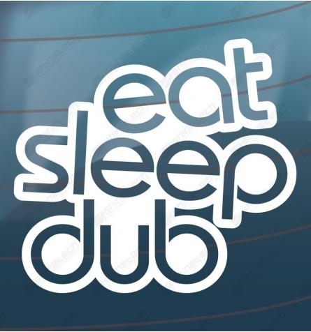 Eat sleep dub