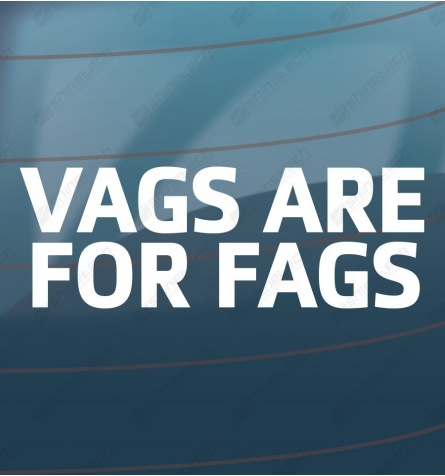 Vags are for fags