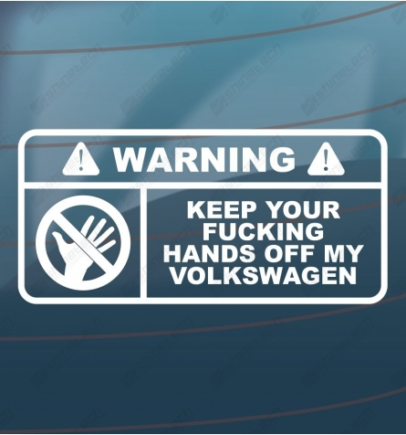 Keep your fucking hand off my volkswagen
