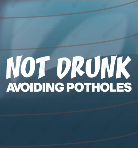 Not drunk - Avoiding potholes