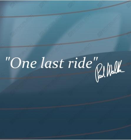 One last ride - Paul Walker
