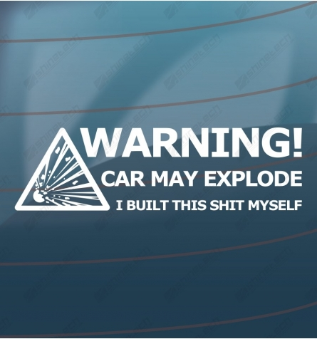 Warning! Car may explode