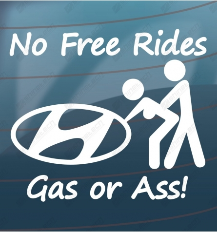 No free rides, Gas or ass! - Hyundai