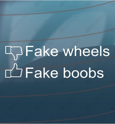 Fake wheels, Fake boobs