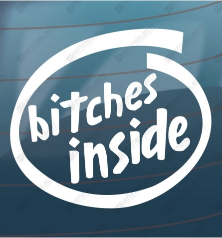 Bitches inside