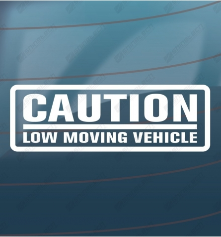 Caution - Low moving vehicle