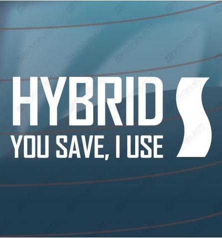 Hybrid - You save, I use